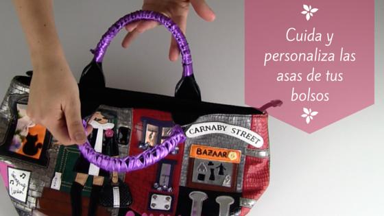 Personaliza y protege las asas de tus bolsos