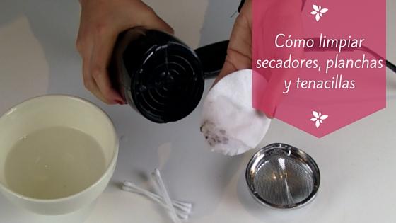 Cómo limpiar secadores planchas y tenacillas