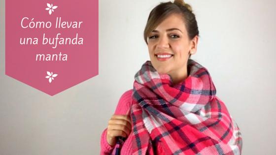 Cómo llevar una bufanda manta cuadrada