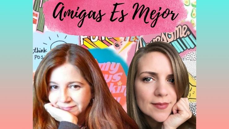 Podcast Amigas Es Mejor